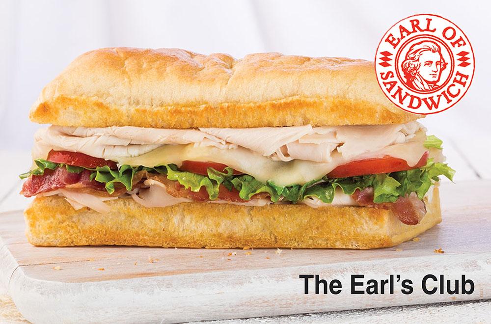 THE EARL'S CLUB Turkey, bacon, Swiss, lettuce, tomato, and sandwich sauce
